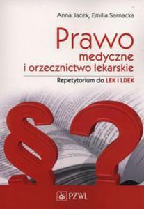 Prawo medyczne i orzecznictwo lekarskie. Repetytorium - 2848936584