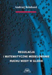 Regulacja i matematyczne modelowanie ruchu wody w glebie - 2848938963