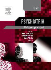 Psychiatria. Podstawy psychiatrii. Tom 1 - 2822220488