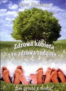 Zdrowa kobieta to zdrowa rodzina Autor Jerzy Maslanky - 2824922356