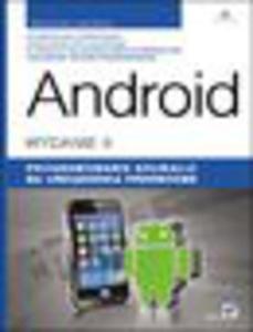 Android. Programowanie aplikacji na urządzenia przenośne. Wydanie II - 1193479644