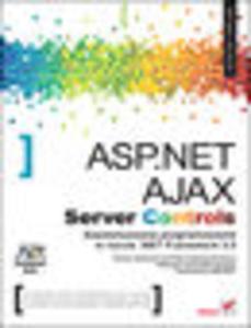 ASP.NET AJAX Server Controls. Zaawansowane programowanie w nurcie .NET Framework 3.5. Microsoft .NET Development Series - 1193479929