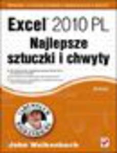 Excel 2010 PL. Najlepsze sztuczki i chwyty. Vademecum Walkenbacha - 1193479395