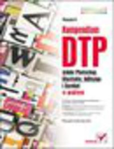 Kompendium DTP. Adobe Photoshop, Illustrator, InDesign i Acrobat w praktyce. Wydanie II - 1193480209