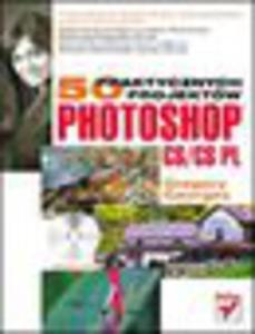 Photoshop CS/CS PL. 50 praktycznych projektów - 1193480516