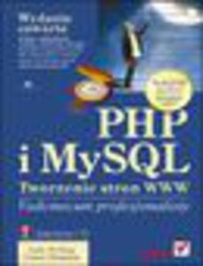 PHP i MySQL. Tworzenie stron WWW. Vademecum profesjonalisty. Wydanie czwarte