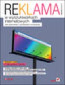 Reklama w wyszukiwarkach internetowych. Jak planować i prowadzić kampanię. Wydanie II - 1193479995