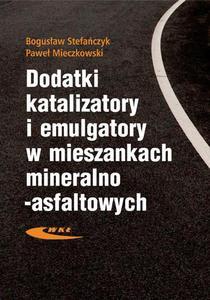 Dodatki, katalizatory i emulgatory w mieszankach mineralno-asfaltowych - 2462509530