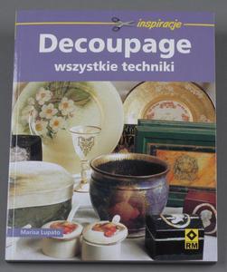 Decoupage. Wszystkie techniki - Lupato Marisa - 2428997925