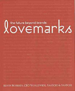 Lovemarks: The Future Beyond Brands - 2826045698