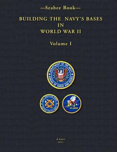 -Seabee Book- Building the Navy's Bases in World War II Volume I: 1 - 2826045145