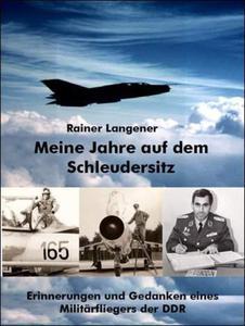 Meine Jahre auf dem Schleudersitz: Erinnerungen und Gedanken eines Militärfliegers der DDR - 2826043444
