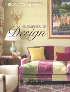 Nina Campbell's Elements of Design - a masterclass on how to create the right mix of contemporary and traditional in your own home, for your family, and your lifestyle. - 2826043260