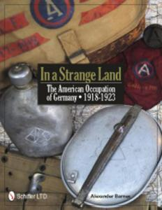 In a Strange Land: The American Occupation of Germany 1918-1923 Alexander Barnes - 2826042236