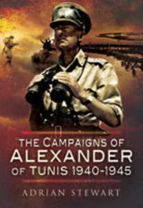 The Campaigns of Alexander of Tunis 1940-1945 - 2826040248