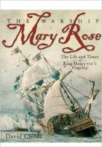The Warship Mary Rose: The Life & Times of King Henry VIII's Flagship - 2826039903