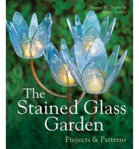 The Stained Glass Garden: Projects & Patterns George W. Shannon; Pat Torlen - 2826049022