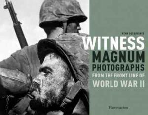 Witness: Magnum Photographs from the Front Line of World War II Remy Desquesnes - 2826048880