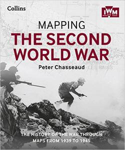 Mapping the Second World War: The history of the war through maps from 1939 to 1945 - 2826034513