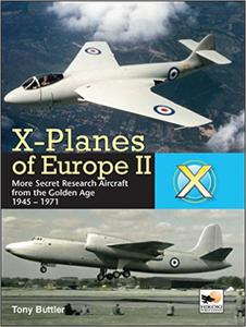 X-Planes of Europe II: Military Prototype Aircraft from the Golden Age - 2826034093