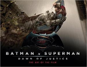 9d9938132 Batman Vs Superman: Dawn Of Justice: The Art of the Film (Batman V