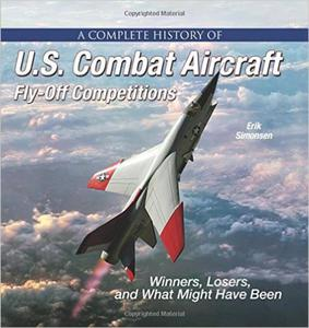A Complete History of U.S. Combat Aircraft Fly-Off Competitions: Winners, Losers, and What Might Have Been - 2842313294