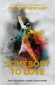 Somebody to Love: The Life, Death and Legacy of Freddie Mercury - 2847285351