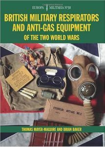 British Military Respirators and Anti-Gas Equipment of the Two World Wars - 2850970971