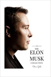 The Elon Musk Collection: The Biography Of A Modern Day Renaissance Man & The Business & Life Lessons Of A Modern Day Renaissance Man - 2852457657