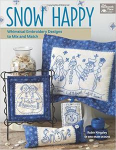 Snow Happy: Whimsical Embroidery Designs to Mix and Match (That Patchwork Place) - 2853104376
