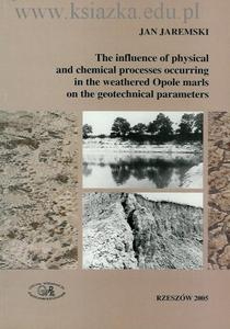 The influence of physical and chemical processes occurring in the weathered Opole marls on the geotechnical parameters - 2619308282