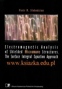 Electromagnetic Analysis of Shielde Microwave Structures. The Surface Integral Equation Approach - 2619308515