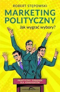 Marketing polityczny. Jak wygra - 2859371101
