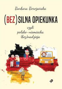 (Bez)silna opiekunka, czyli polsko-niemiecka... - 2859384276