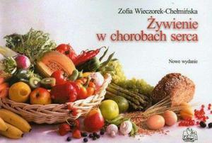 Żywienie w chorobach serca - Z.Wieczorek-Chełmińska - 2845853564