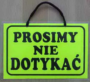 TABLICA INFORMACYJNA - PROSIMY NIE DOTYKAĆ - 2822287281