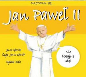 Nazywam się Jan Paweł II - audiobook - 2832212029