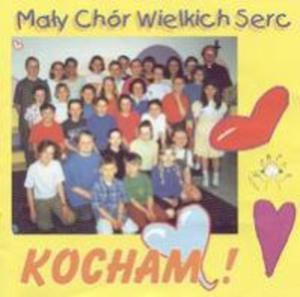 Mały Chór Wielkich Serc - Kocham CD - 2834463462
