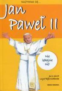 Nazywam się Jan Paweł II - 2832212056