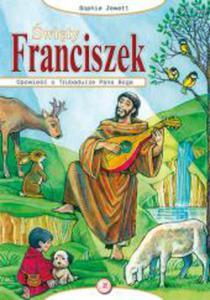 Święty Franciszek - Opowieść o Trubadurze Pana Boga. - 2832212062