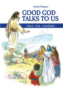 Good God Talks to Us. Bible for children - 2832213173
