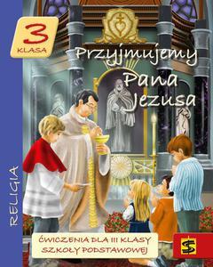 Ćwiczenia dla 3 klasy SP Przyjmujemy Pana Jezusa Wydawnictwo Święty Stanisław - 2832213329