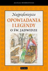 Najpiękniejsze opowiadania i legendy o św. Jadwidze - 2832213594