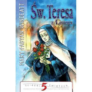 Św. Teresa z Lisieux. Opowieść o Małym Kwiatku. - 2832213976