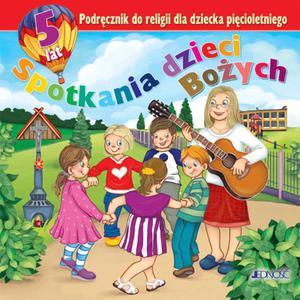 5-latki Spotkania dzieci Bożych Podręcznik do nauki religii - 2832214226