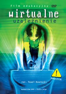 WIRTUALNE UZALEŻNIENIE - film DVD pomoc katechetyczna - 2832212125