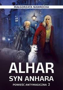 Alhar, syn Anhara. Powieść antymagiczna 2 - 2832215124
