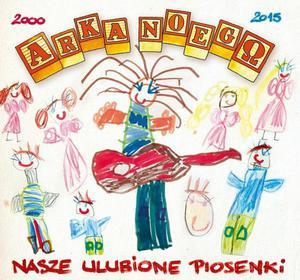 Arka Noego - Nasze ulubione piosenki CD 15 lat - 2843309027