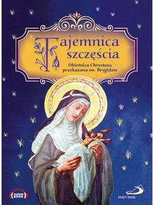 TAJEMNICA SZCZĘŚCIA Obietnica Chrystusa przekazana św. Brygidzie. Audiobook - 2848539008