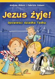 Jezus żyje! Opowieści dziadka Tadka - 2848942105